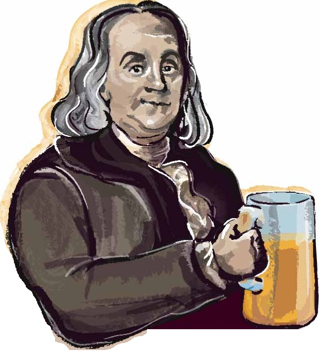 Ben Franklin Beer Quote: THERE CAN'T BE GOOD LIVING WHERE THERE IS NOT GOOD